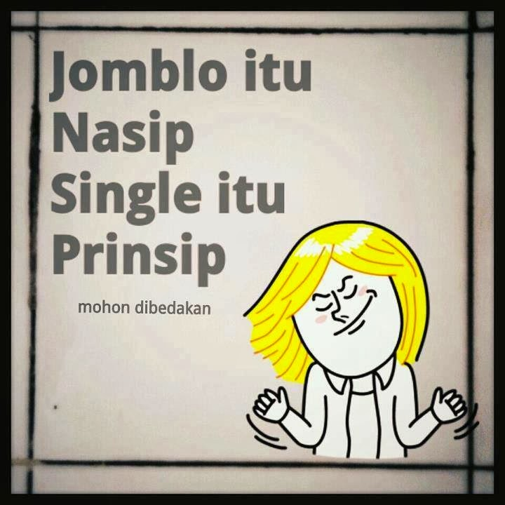 Jomblo Itu Nasib, Single Itu Prinsip