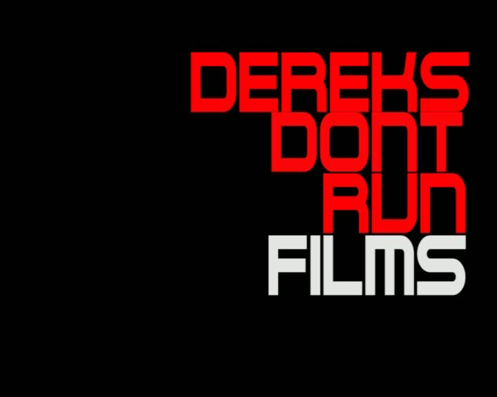 Dereks Dont Run Films