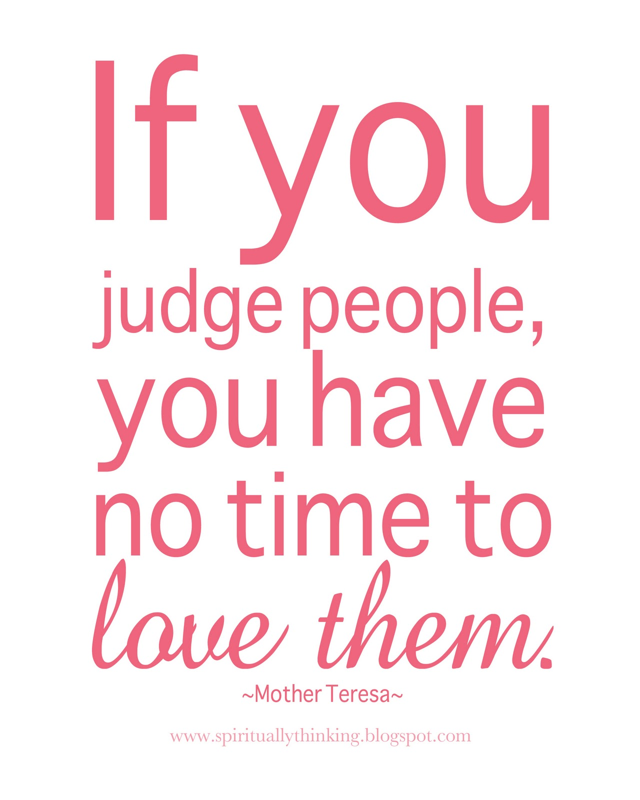 Mother Teresa Quotes Love Them Anyway And Spiritually Speaking Love Don't Judge
