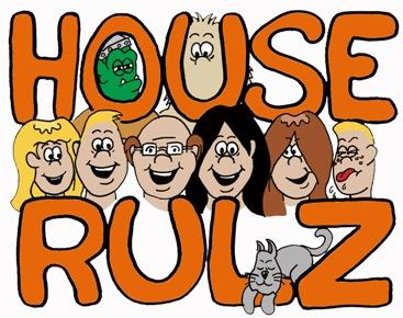 House Rulz