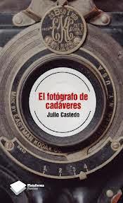El fotógrafo de cadáveres. Julio Castedo