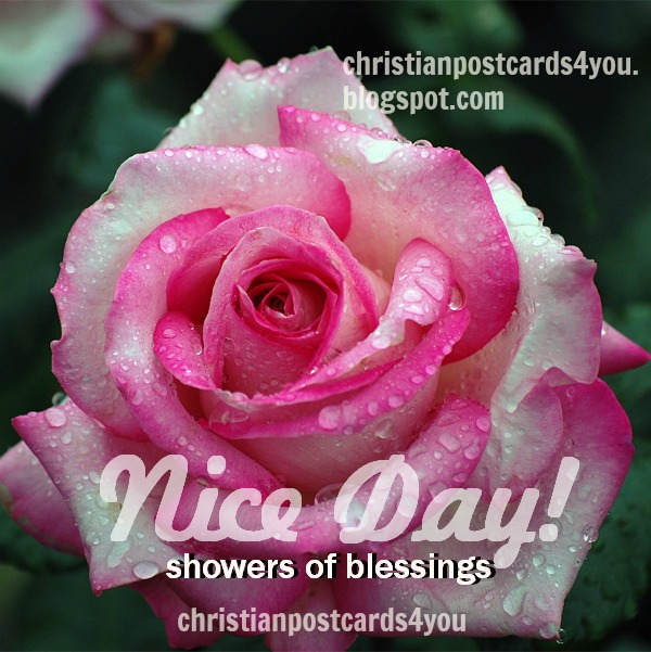 Christian quotes nice day, blessings, free christian card for a good day, good morning and afternoon, good wishes