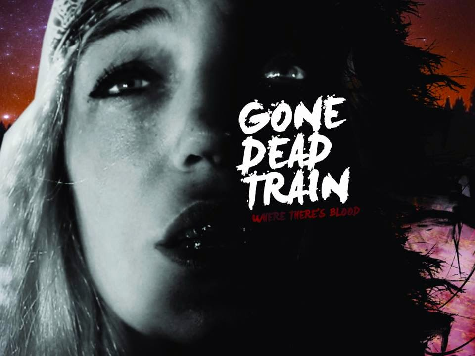 Gone Dead Traine - Where There's Blood