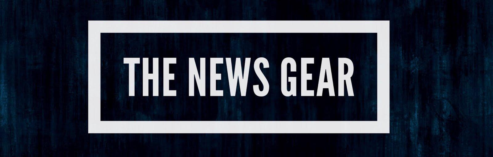 The News Gear