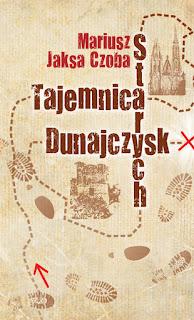 Mariusz Jaksa Czoba. Tajemnica Starych Dunajczysk.