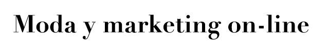 Moda y marketing on-line