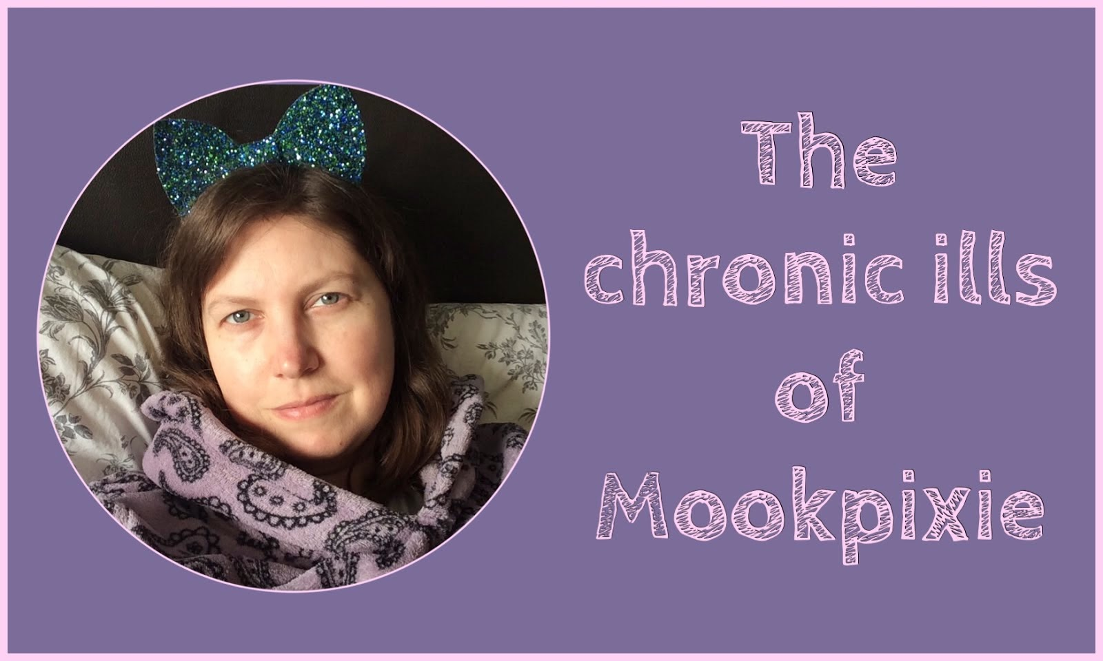 The Chronic Ills of Mookpixie