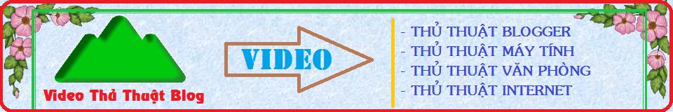 Video Thủ Thuật Blog