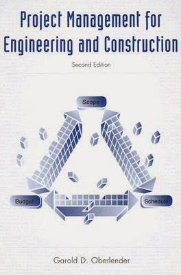 Book: Project Management for Engineering and Construction 2nd Edition by Garold D. Oberlender ENGINEERSDAILY.COM