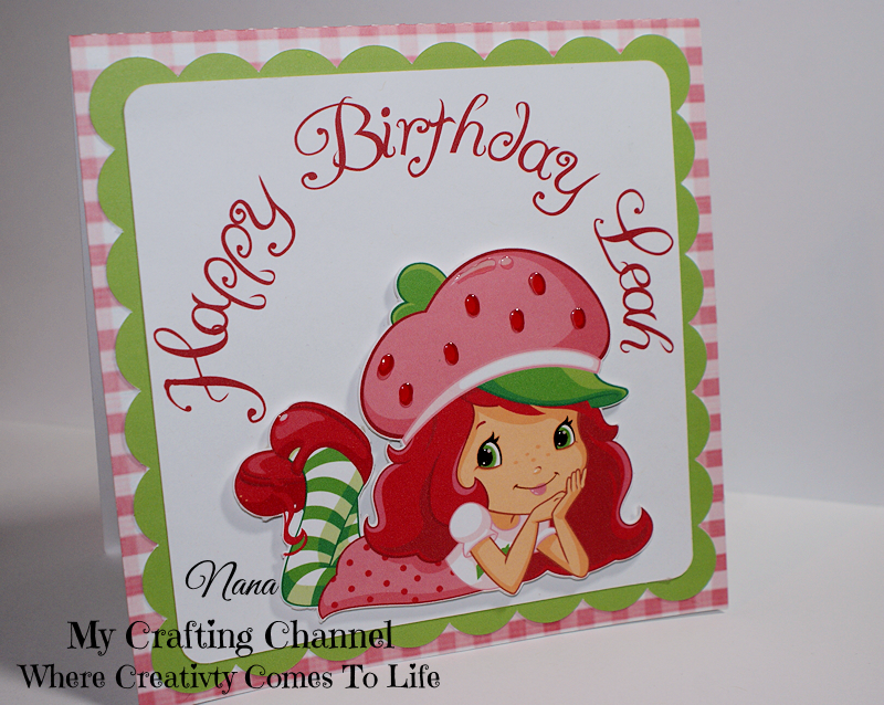 My Crafting Channel Strawberry Shortcake Birthday Card – Strawberry Shortcake Birthday Card