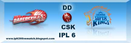 IPL 6 DD vs CSK Highlight Match and IPL 6 Point Table