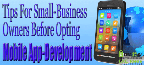 Tips For Small-Business Owners Before Opting Mobile App-Development