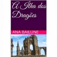 A Ilha dos Dragões - digite Ana Bailune na amazon.com.br