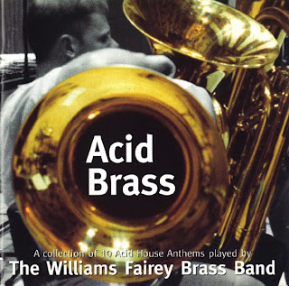 Brass Band, Acid House, mp3, Acid Brass, Lets Get Brutal, Nitro Deluxe, Williams Fairey Brass Band, Blast First, 1997
