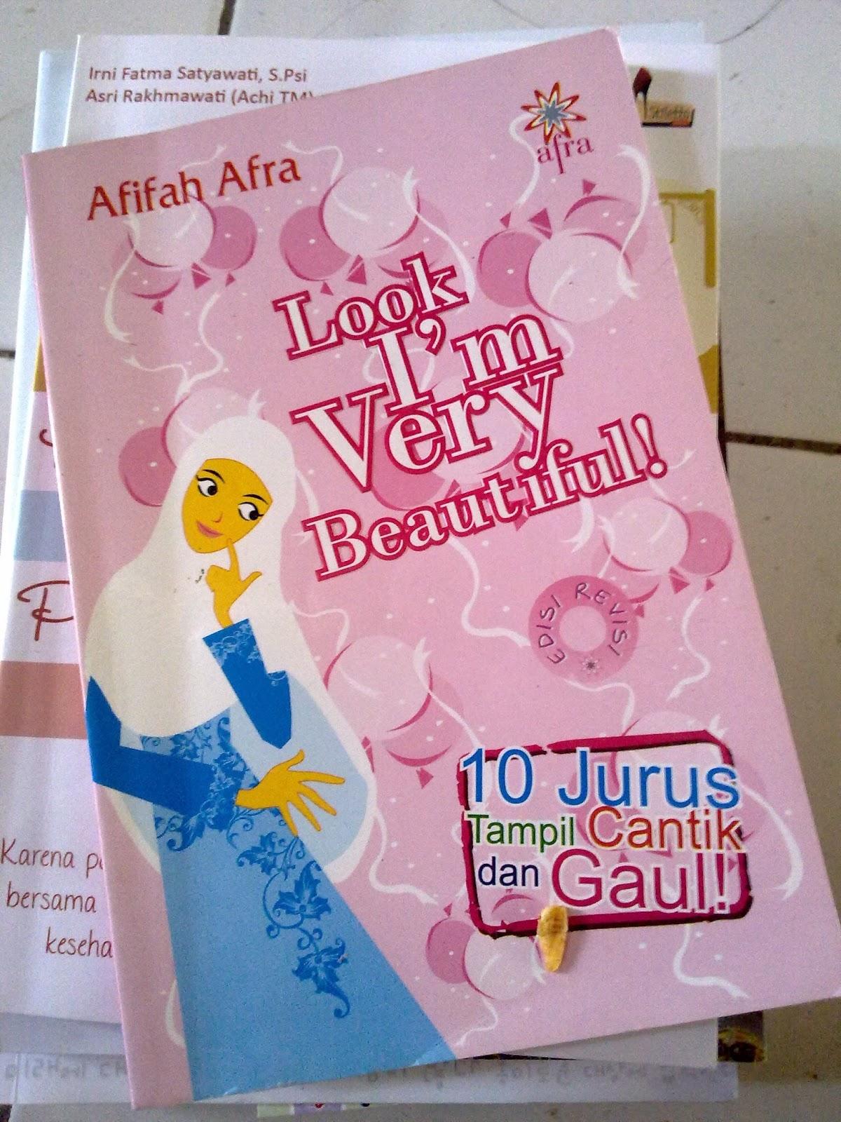 Goresan Sang Pemula Review Buku Look Im Very Beautiful Afifah Afra Gaul Judul 10 Jurus Tampil Cantik Dan