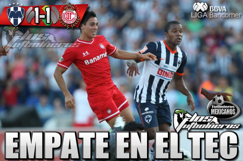 Liga Bancomer MX | Rayados de Monterrey 1-1 Toluca, Jornada 4