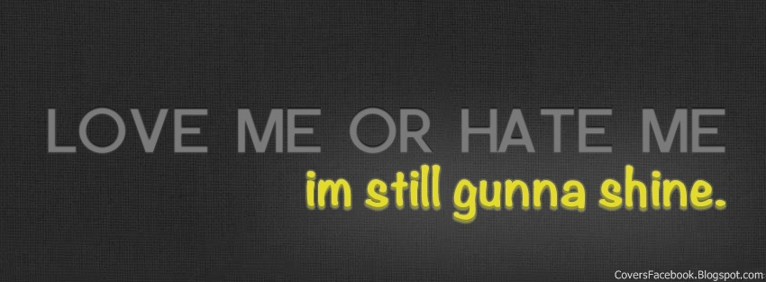 Love Me or Hate Me Facebook Covers, FB Profile Cover