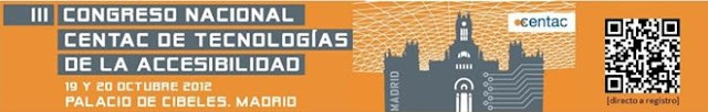 Contenido del Cartel: III Congreso Nacional CENTAC de Tecnologías de la Accesibilidad. 19 y 20 de octubre 2012. Palacio de Cibeles Madrid. Incluye código QR y esquema gráfico de la portada del Palacio de Cibeles.
