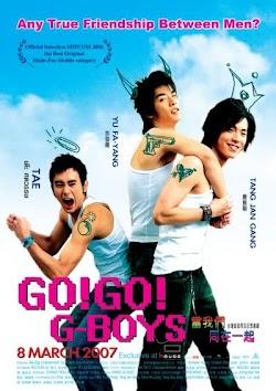 Go Go G-boys - Dang Wo Men Tong Zai Yi Qi 2006 (2006) Poster