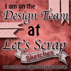 Let's Scrap Sketches DT March 2015 to Aug 2015