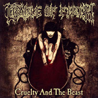The Top 50 Greatest Albums Ever (according to me) 46. Cradle Of Filth - Cruelty And The Beast