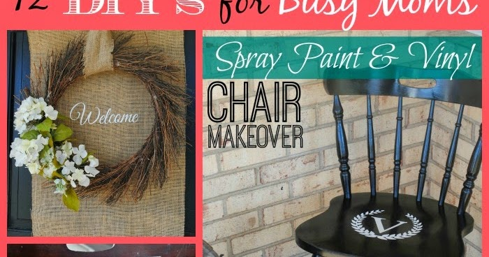 Two It Yourself 12 Diy Projects For Busy Moms March