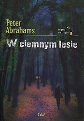"""W ciemnym lesie"" Peter Abrahams"