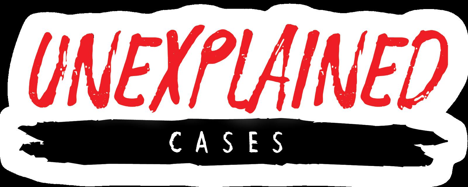 Unexplained Cases