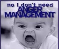 ANGER MANAGEMENT, WHO ? ME?