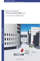 Il framework BMF 2.x. Con esercitazioni e progetto pilota
