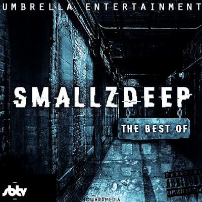 SmallzDeep - The Best of SmallzDeep mixtape cover