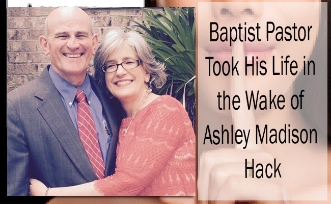 Baptist Pastor Took His Life in the Wake of Ashley Madison Hack