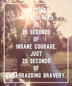 Be Courageous & Be Brave