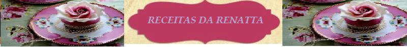 RECEITAS DA RENATTA