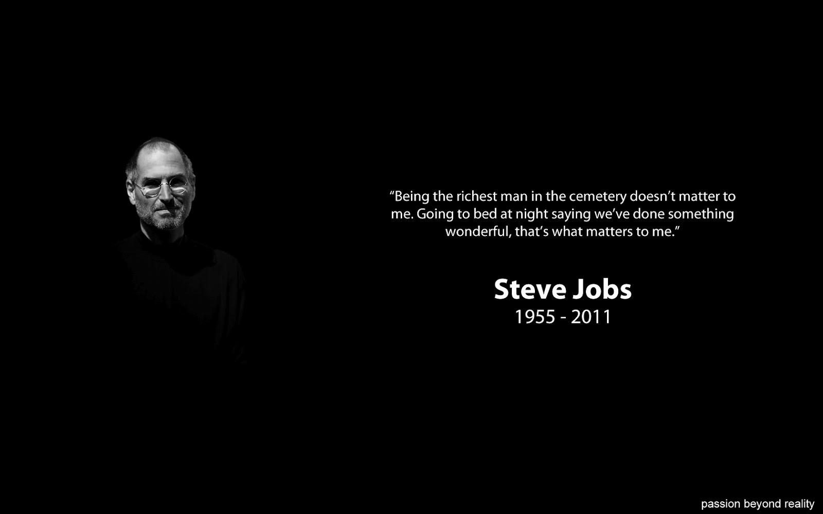 http://1.bp.blogspot.com/-Luqp2PwmunY/UG8BEgO40LI/AAAAAAAAA7Y/bQ_EIgrplzo/s1600/steve-jobs-quote-wallpaper-richest-man-in-brightoak.jpg