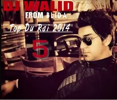 Dj Walid From Blida Top Du Rai 2014