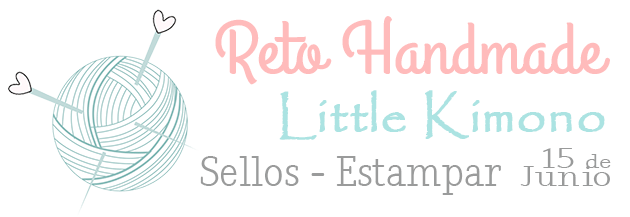 Reto Handmade Little Kimono: sellos-estampar 15 de junio.
