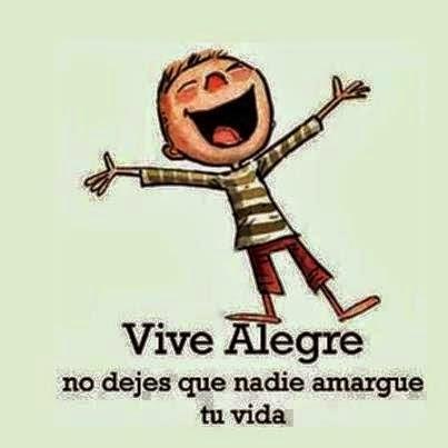 Vive Alegre | Imagenes Sobre La Alegria