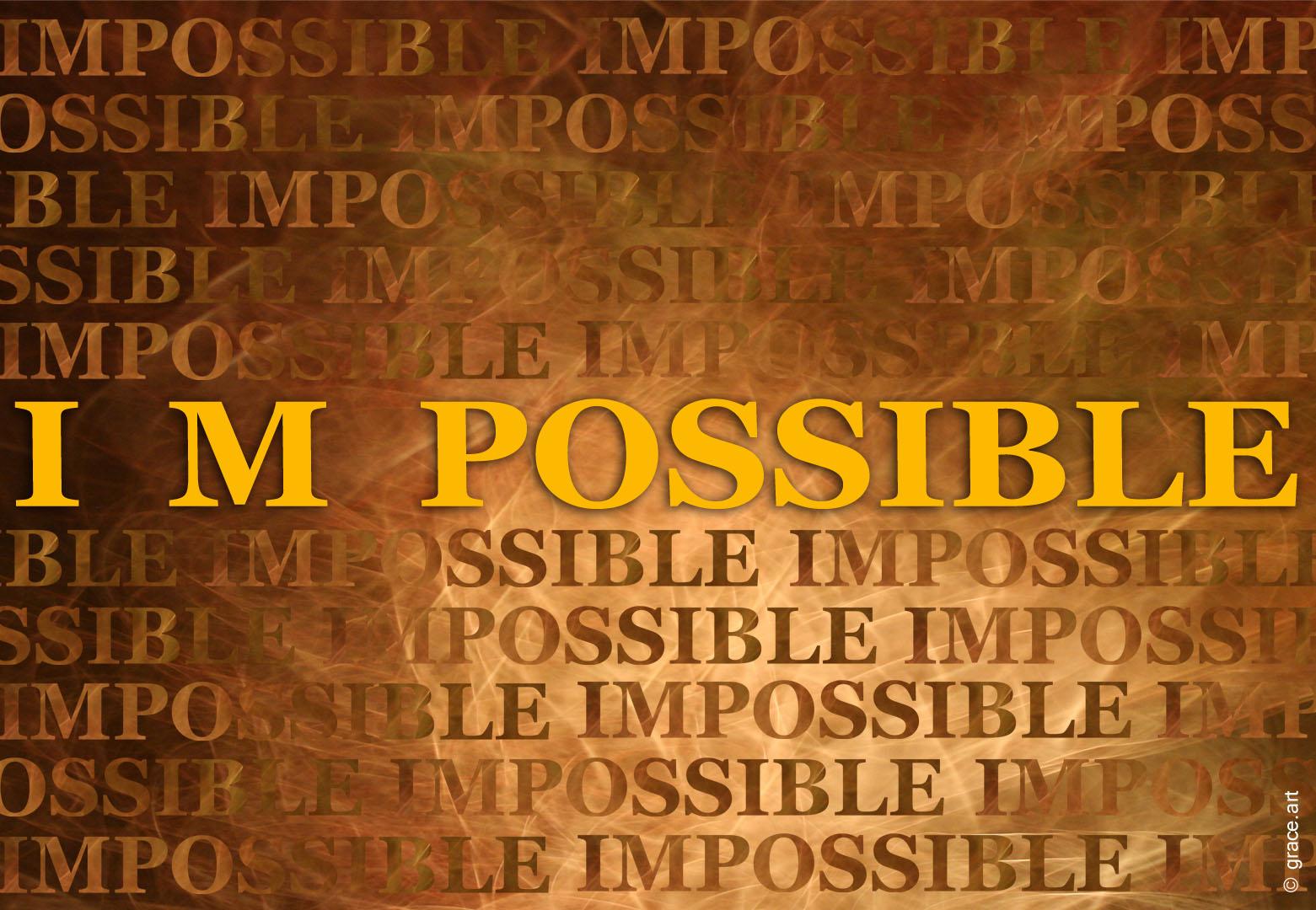 http://1.bp.blogspot.com/-Lv_5qH5Hd4Y/TcKnJ02Lu2I/AAAAAAAAADs/j925_RuaA08/s1600/I%2Bm%2Bpossible.jpg