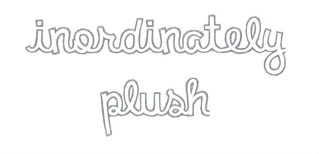 Inordinately Plush