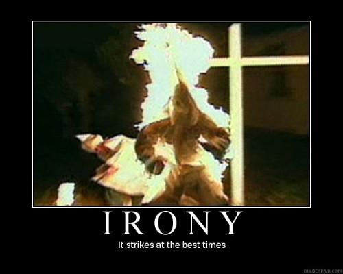 kkk+demotivational+irony+racism+funny+burning+cross.jpg
