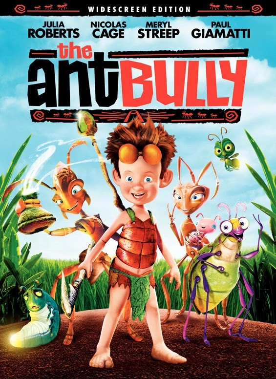 Ant Bully (Released in 2006) - Animation film - Voices by Julia Roberts, Nicolas Cage, Meryl Streep and Paul Giamatti