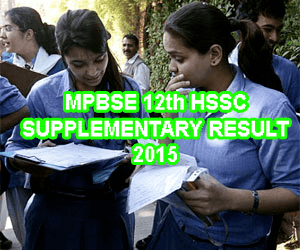 MP Board HSSC Regular/Vocational Supplementary Result 2015, MP Board 12th Supplementary Exam Result 2015 Announce at www.mpbse.nic.in 12th Arts, Science and Commerce Supplementary Result 2015, Madhya Pradesh Class XII HSSC Supplementary Result 2015 Marks Memo, MPBSE 12th Supplementary Result 2015 Online