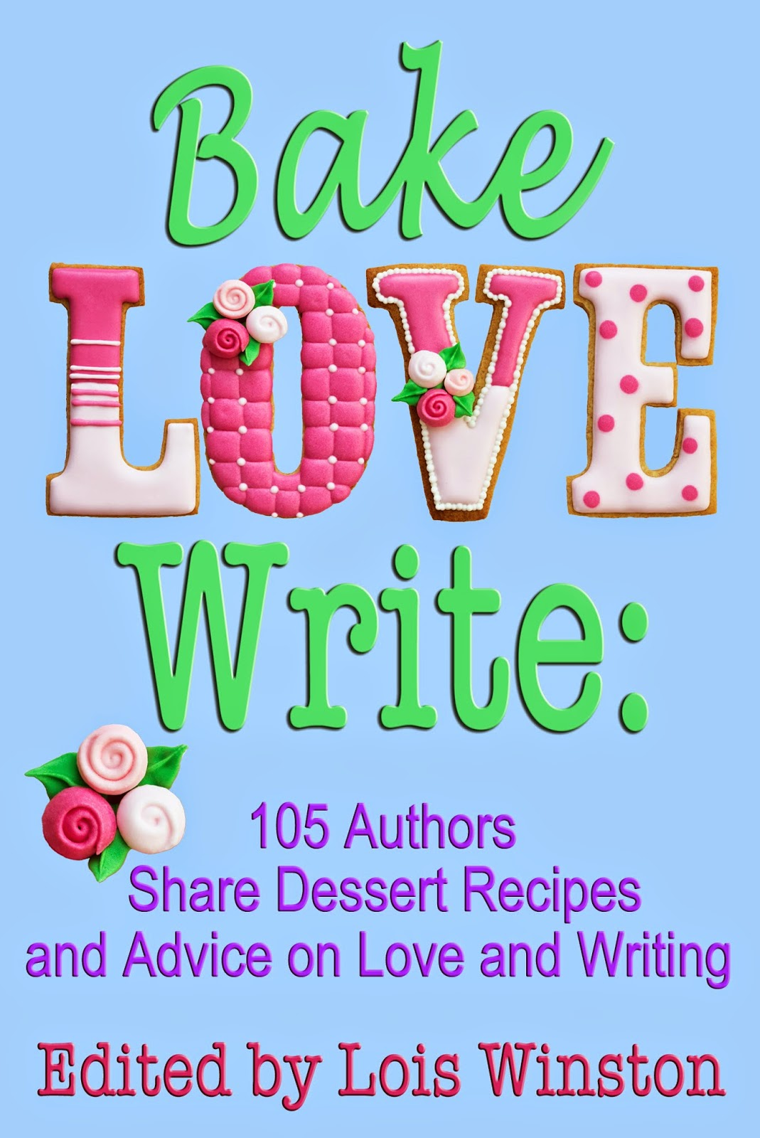 105 Authors Share Dessert Recipes and Advice on Love and Writing