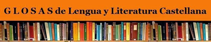 G L O S A S de Lengua y Literatura Castellana