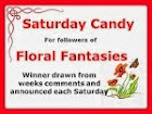floral fantasies saturdays candy giveaway