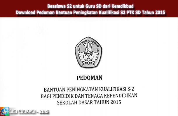 Beasiswa S2 Untuk Guru Sd Dari Kemdikbud Download Pedoman Bantuan Peningkatan Kualifikasi S2 Ptk