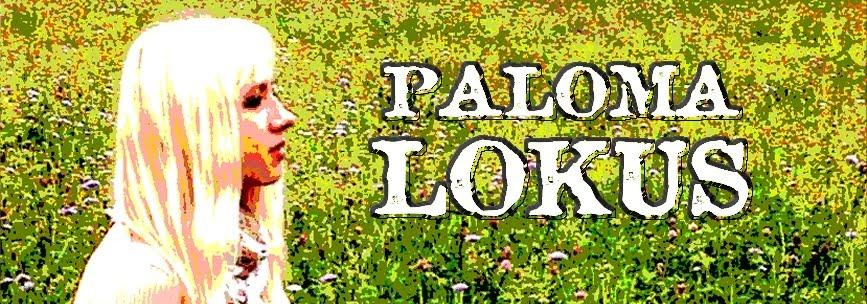 PALOMA LOKUS
