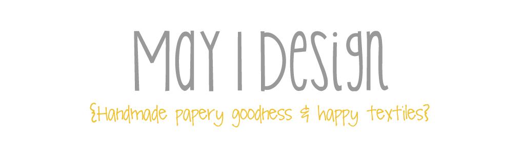 May I Design