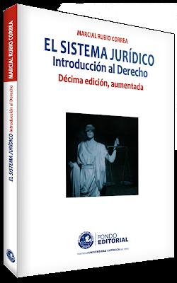 EL SISTEMA JURÍDICO Introducción al Derecho - Marcial Rubio Correa